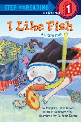 I Like Fish By Brown, Margaret Wise/ Karas, G. Brian (ILT)
